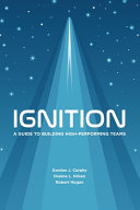Ignition: A Guide to Building High-Performing Teams