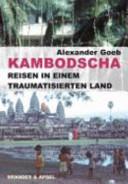 Kambodscha - Reisen in einem traumatisierten Land