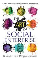 The Art Of Social Enterprise : ...