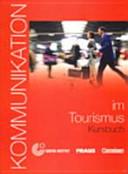 Kommunikation im Tourismus: Kursbuch