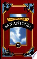 A Marmac Guide to San Antonio