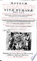 Magnum Theatrum vitae humanae   ad normam polyantheae vniuersalis dispositum   auctore Laurentio Beyerlinck    Editio nouissima  singulari cur   recognita