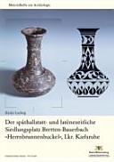"""Der späthallstatt- und latènezeitliche Siedlungsplatz von Bretten-Bauerbach """"Herrnbrunnenbuckel"""", Lkr. Karlsruhe"""