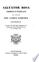 Salvator Rosa Commedia In Cinque Atti ... Rappresentata La prima volta dalla Real Compagnia Fabbrichesi nel teatro Fiorentini ... 20 Giugno 1822