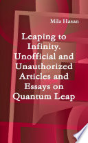 Leaping to Infinity. Unofficial and Unauthorized Articles and Essays on Quantum Leap