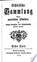 Schlesische Sammlung kleiner auserlesener Schriften (hrsg. von Christian Samuel Hofmann.)