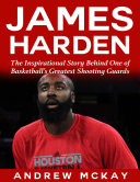 download ebook james harden: the inspirational story behind one of basketball\'s greatest shooting guards pdf epub