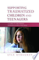 Supporting Traumatized Children and Teenagers
