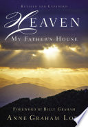Heaven: My Father's House : revised content, anne graham lotz has...