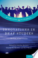 Innovations in Deaf Studies  The Role of Deaf Scholars