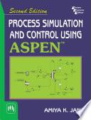 PROCESS SIMULATION AND CONTROL USING ASPENTM