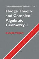 Hodge Theory and Complex Algebraic Geometry I: