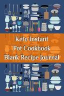 Keto Instant Pot Cookbook Blank Recipe Journal