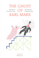 The Ghost of Karl Marx To Think About The World Around Us It