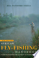 African fly-fishing handbook A guide to freshwater and saltwater fly-fishing in Africa