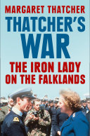 Thatcher   s War  The Iron Lady on the Falklands