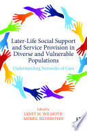 Later Life Social Support And Service Provision In Diverse And Vulnerable Populations