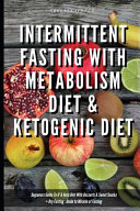 Intermittent Fasting With Metabolism Diet Ketogenic Diet Beginners Guide To If Keto Diet With Desserts Sweet Snacks Dry Fasting
