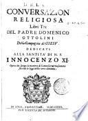 Della conuersazion religiosa libri tre del padre Domenico Ottolini della Compagnia di Giesu