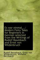 Es War Einmal     Modern Fairy Tales for Beginners in German Selected from the Writings of Rudolf Ba
