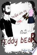 The Girl with the torn Teddy Bear