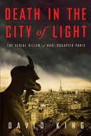 Death In The City Of Light : serial killer in paris, describing the covert information...