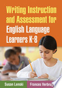 Writing Instruction and Assessment for English Language Learners K 8