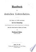 Handbuch des deutschen Liederschatzes, ein Catalog von 10,000 auserlesenen Liedern