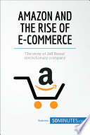 Amazon and the Rise of E commerce