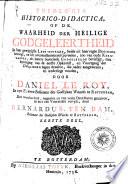 Theologia historico-didactica, of de waarheid der heilige godgeleertheid