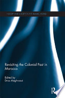 Revisiting The Colonial Past In Morocco : these cultures both transformed, and were transformed...