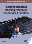 Fostering Reflective Teaching Practice in Pre Service Education