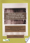 DNA Marker-assisted Improvement of the Staple Crops of Sub-Saharan Africa