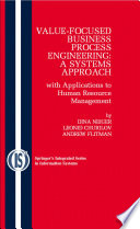 Value Focused Business Process Engineering A Systems Approach book