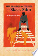 The Politics and Poetics of Black Film