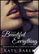 This Beautiful Everything  A New Adult Erotic Romance