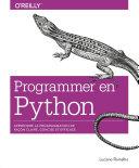 Programmer En Python Apprendre La Programmation De Fa On Claire Concise Et Efficace Collection O Reilly