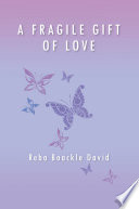 A Fragile Gift of Love