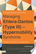 A Multidisciplinary Approach to Managing Ehlers Danlos  Type III    Hypermobility Syndrome