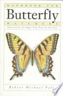 Handbook for Butterfly Watchers To Observe And Photograph Them; Their Behavior