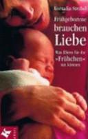 Frühgeborene brauchen Liebe