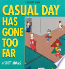 Casual Day Has Gone Too Far : including the real reason so many meetings are...
