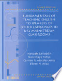 Fundamentals of Teaching English to Speakers of Other Languages in K 12 Mainstream Classrooms