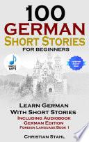 100 German Short Stories For Beginners