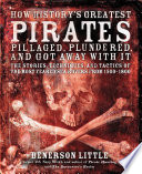 How History s Greatest Pirates Pillaged  Plundered  and Got Away With It