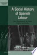 Ebook A Social History of Spanish Labour Epub José A. Piqueras,Vicent Sanz Rozalén Apps Read Mobile