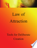 Law Of Attraction Toolkit Tools For Deliberate Creation