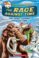 The Race Against Time  Geronimo Stilton Journey Through Time  3