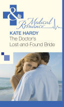 The Doctor's Lost-and-Found Bride (Mills & Boon Medical) : and max's tender young marriage apart....