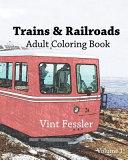 Trains   Railroads Adult Coloring Book